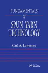 Fundamentals of Spun Yarn Technology by Carl A. Lawrence