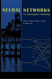 Neural Networks for Hydrological Modeling by Robert Abrahart