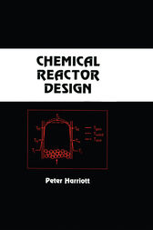 Chemical Reactor Design by Peter Harriott