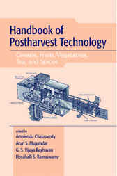 Handbook of Postharvest Technology by Amalendu Chakraverty