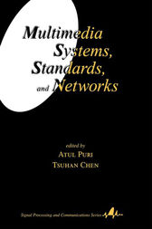Multimedia Systems, Standards, and Networks by Atul Puri