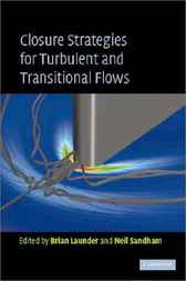 Closure Strategies for Turbulent and Transitional Flows by B. E. Launder