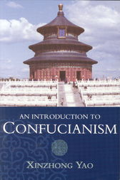 An Introduction to Confucianism by Xinzhong Yao