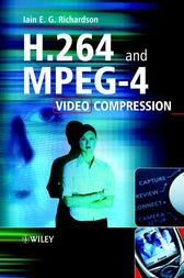 H.264 and MPEG-4 Video Compression by Iain E. Richardson