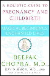 Magical Beginnings, Enchanted Lives by Deepak Chopra
