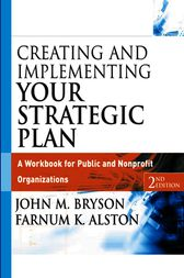 Creating and Implementing Your Strategic Plan by John M. Bryson