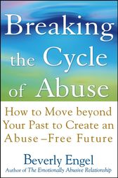 Breaking the Cycle of Abuse by Beverly Engel