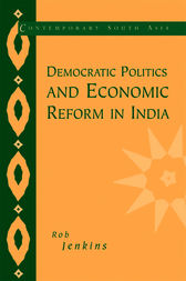 Democratic Politics and Economic Reform in India by Rob Jenkins