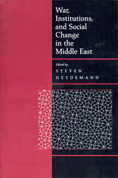 War, Institutions, and Social Change in the Middle East by Steven Heydemann