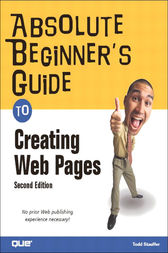 Absolute Beginner's Guide to Creating Web Pages, Adobe Reader by Todd Stauffer