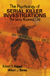 The Psychology of Serial Killer Investigations by Robert D. Keppel