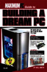 Maximum PC Guide to Building a Dream PC, Adobe Reader by Maximum PC;  Will Smith