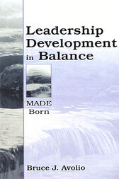 Leadership Development in Balance by Bruce J. Avolio