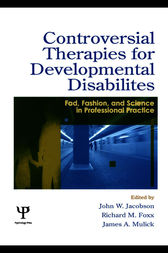 Controversial Therapies for Developmental Disabilities by John W. Jacobson