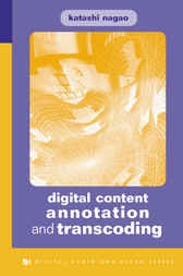 Digital Content Annotation and Transcoding