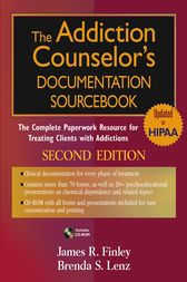 The Addiction Counselor's Documentation Sourcebook by James R. Finley