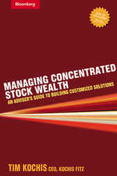 Managing Concentrated Stock Wealth by Timothy S. Kochis