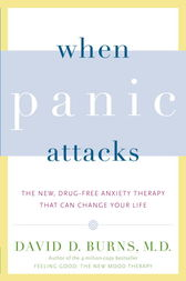 When Panic Attacks by David D. Md Burns
