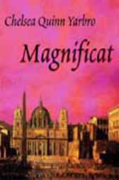 Magnificat by Chelsea Quinn Yarbro
