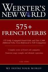 Webster's New World 575+ French Verbs by Gail Stein