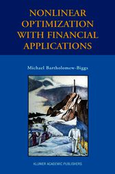 Nonlinear Optimization with Financial Applications by Michael Bartholomew-Biggs