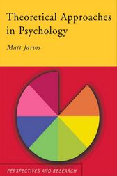 Theoretical Approaches in Psychology by Matt Jarvis