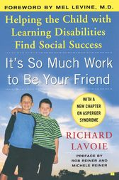 It's So Much Work to Be Your Friend by Richard Lavoie