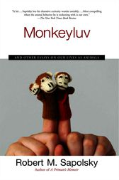 Monkeyluv by Robert M. Sapolsky