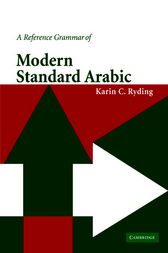 A Reference Grammar of Modern Standard Arabic by Karin C. Ryding