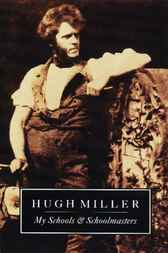 My Schools and Schoolmasters by Hugh Miller