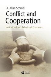 Conflict and Cooperation by A. Allan Schmid
