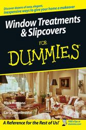 Window Treatments and Slipcovers For Dummies by Mark Montano