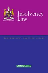 Insolvency Law Professional Practice Guide by Barry Cahir
