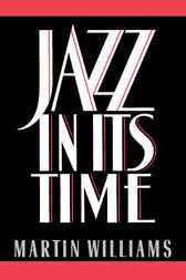 Jazz in Its Time by Martin Williams