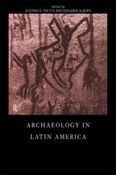 Archaeology in Latin America by Benjamin Alberti