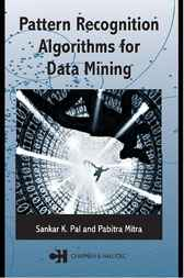 Pattern Recognition Algorithms for Data Mining by Sankar K. Pal