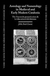 Astrology and numerology in medieval and early modern Catalonia by J.S. Lucas