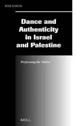 Dance and authenticity in Israel and Palestine by E. Kaschl