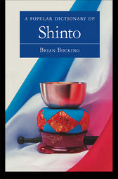 A Popular Dictionary of Shinto by Brian Bocking