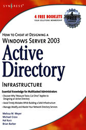 How to Cheat at Designing a Windows Server 2003 Active Directory Infrastructure by Melissa M. Meyer