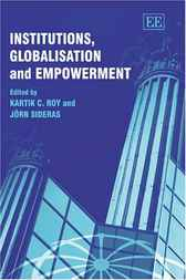 Institutions, Globalization and Empowerment by K.C. Roy