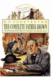Complete Father Brown by G. K. Chesterton;  G.K. Chesterton