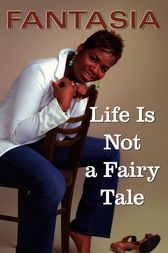 Life Is Not a Fairy Tale by Fantasia