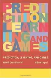 Prediction, Learning, and Games by Nicolo Cesa-Bianchi