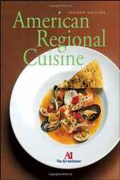 American Regional Cuisine by The International Culinary Schools at The Art Institutes