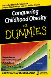 Conquering Childhood Obesity For Dummies by Kimberly A. Tessmer