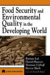 Food Security and Environmental Quality in the Developing World by Rattan Lal
