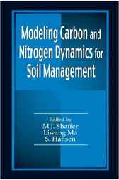 Modeling Carbon and Nitrogen Dynamics for Soil Management by M.J. Shaffer