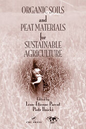 Organic Soils and Peat Materials for Sustainable Agriculture by Leon Etienne Parent