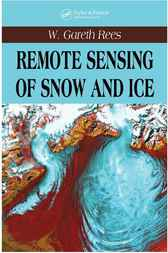 Remote Sensing of Snow and Ice by W. Gareth Rees